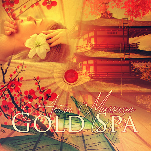 Asian Massage Gold Spa Thailand Massage Asia Oriental Spa Music Relaxation Zen Massage By Sound Therapy Masters