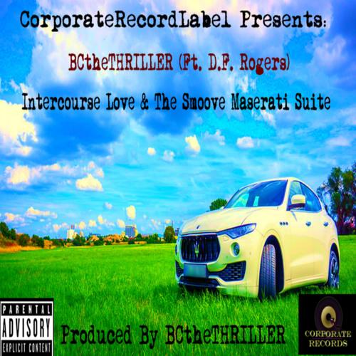 Intercourse Love & The Smoove Maserati Suite (feat. D.F. Rogers)