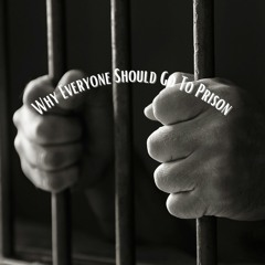 V. 78 Why You Should Go To Prison
