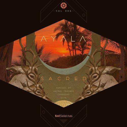 Ayala (IT) - Sacred Piano (Chambord Remix)[Sol Selectas] <Gouranga Premiere>