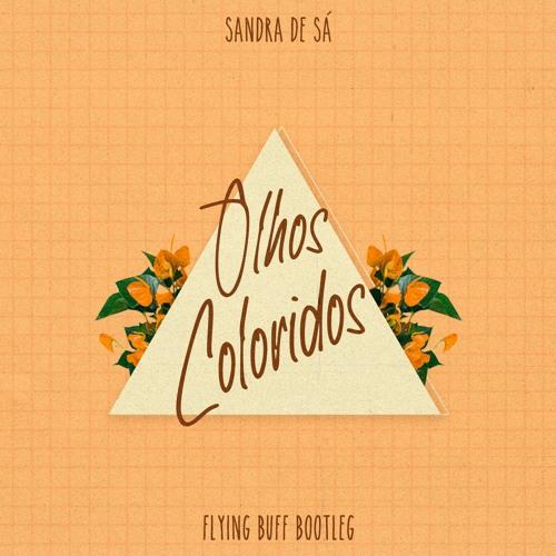 Sandra De Sá - Olhos Coloridos (Flying Buff Bootleg)
