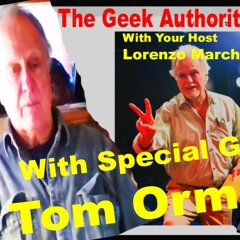 046 The Geek Authority Show - Tom Ormeny - Actor - Director - Producer