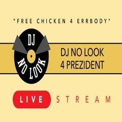 DJ No Look 4 Prezident: No Refunds