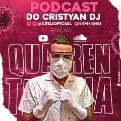 PODCAST DO CRISTYAN DJ EDIÇÃO QUARENTENA 2020  (FUNK LIGHT ATUALIZADO ) SEM PALAVRÃO