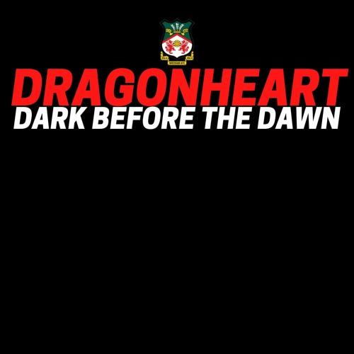 16 Dragonheart 17.01.21 Dark Before The Dawn