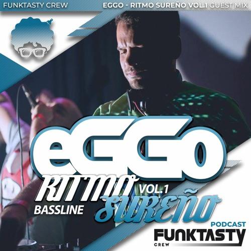 FunkTasty Crew #126 eGGo - Ritmo Sureño Vol.1 - Guest Mix