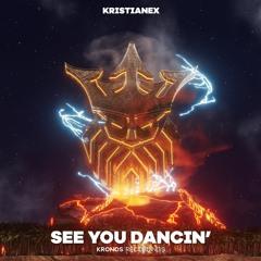 Kristianex - See You Dancin'