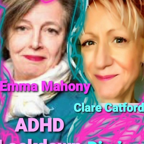 Brain's firing: do meds improve wiring? Why ADHD'ers, Emma Mahony & Clare Catford pop the pills.