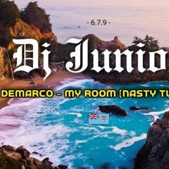 MY ROOM [ NASTY TUNES ] DJ JUNIOR X DEMARCO