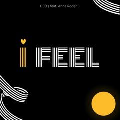 KOD & Anna Roden - I FEEL