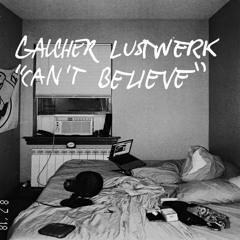 Galcher Lustwerk - Can't Believe (Dan Curtin's I-90 to Infinity Remix)