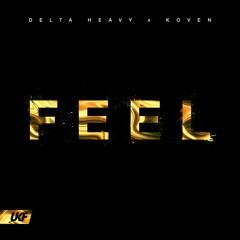 Delta Heavy x Koven - FEEL