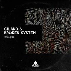 Ciland & Broken System - Breaking