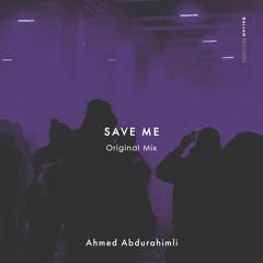 Ahmed Abdurahimli - Save Me