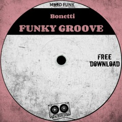 Bonetti - FUNKY GROOVE // FREE DL