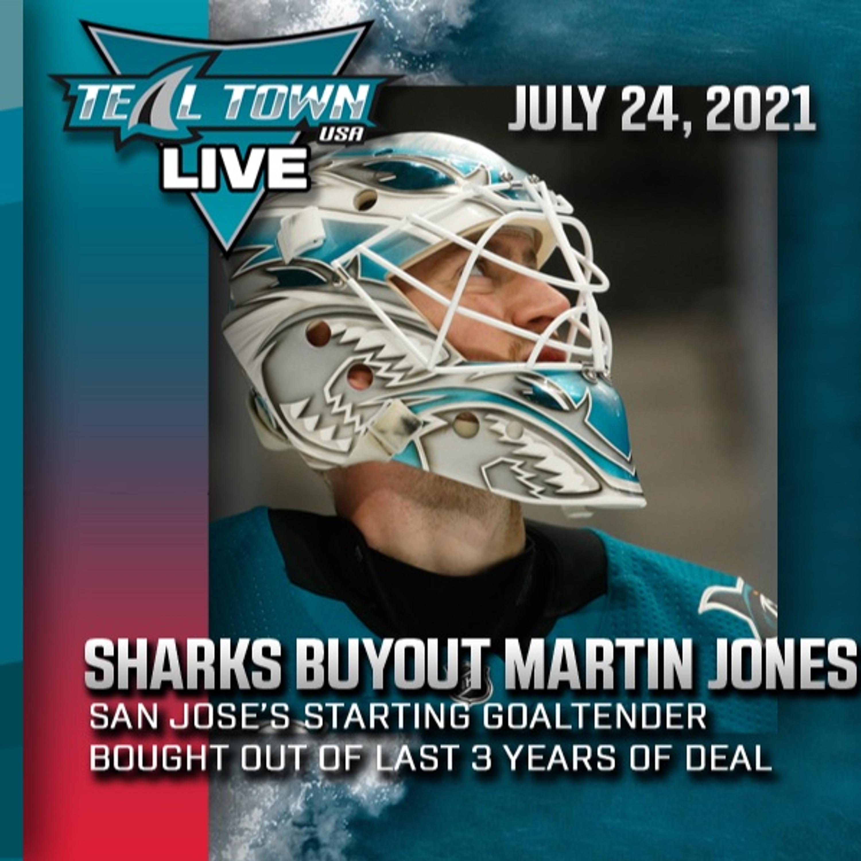 Sharks Buyout Martin Jones - 7-27-2021 - Teal Town USA Live