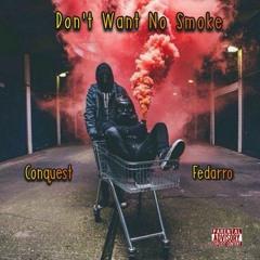 Don't Want No Smoke - Conquest  Feat. Fedarro