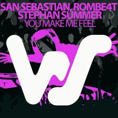 San Sebastian, Stephan Summer, Rombe4t - You Make Me Feel (Original Mix)RELEASED 05.02.21
