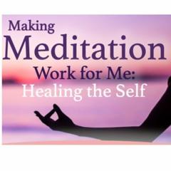 Making Meditation Work for Me: Healing the Self - Gopi Patel - Thursday 14th October 2021 - Stanmore