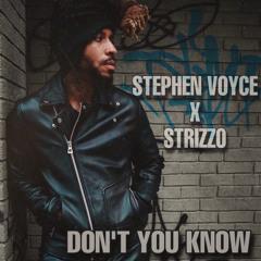 Strizzo x Stephen Voyce- Don't You Know