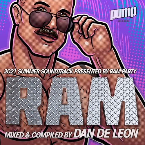 RAM :: DAN DE LEON :: THE 2021 SUMMER SOUNDTRACK << EXCLUSIVE PREVIEW << OUT MAY 22