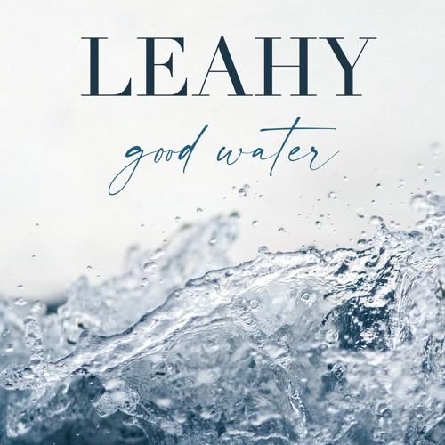Good Water - The Album by LEAHY