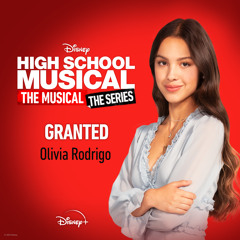 """Granted (From """"High School Musical: The Musical: The Series (Season 2)"""")"""