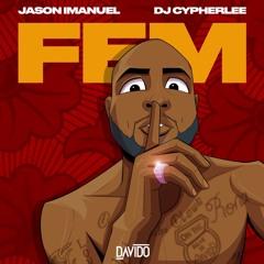 Davido - FEM (Jason Imanuel & DJ Cypherlee's Remix)