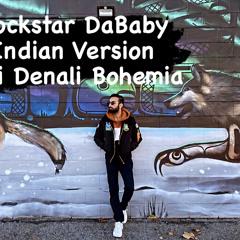 Dababy Ft. Bohemia Rockstar Kali Denali