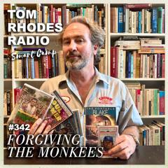 342 Forgiving The Monkees