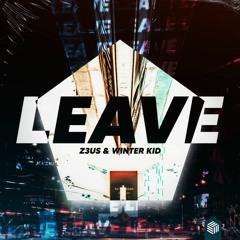 Z3US & Winter Kid - Leave