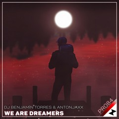 DJ Benjamín Torres & AntonJaxx - We Are Dreamers