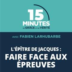 Faire face aux épreuves | L'épître de Jacques #1 | Fabien Larhubarbe