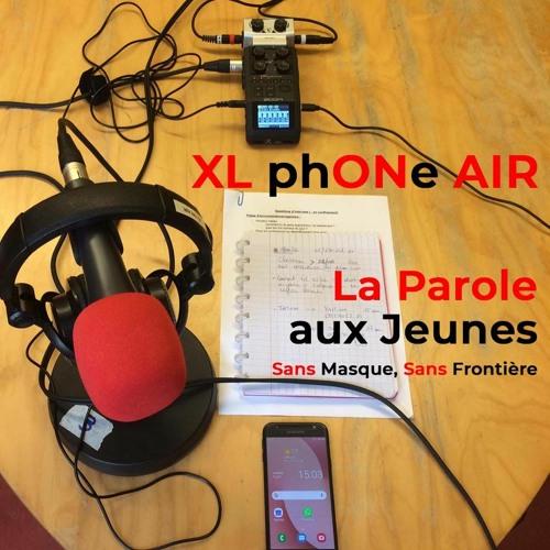 XL phONe AIR  - La Parole aux Jeunes sur le (dé)confinement !