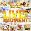 Live for the Moment (Original Mix)
