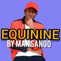 Man Sango - Equinine  (Official Audio)