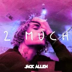 2 Much (Jack Allen US Remix)