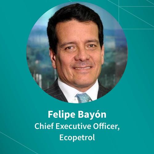 Felipe Bayón on Ecopetrol's shifting portfolio, technology focus, and Colombia's energy future