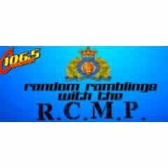Random Ramblings With The RCMP - February 10th