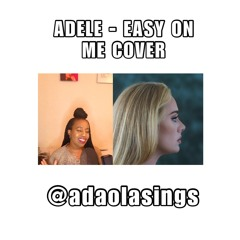 Easy On Me Cover - AdaolaSings