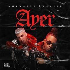 Amenazzy, Noriel — Ayer