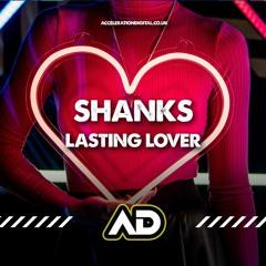Shanks - Lasting Lover OUT NOW ON WWW.ACCELERATIONDIGITAL.CO.UK