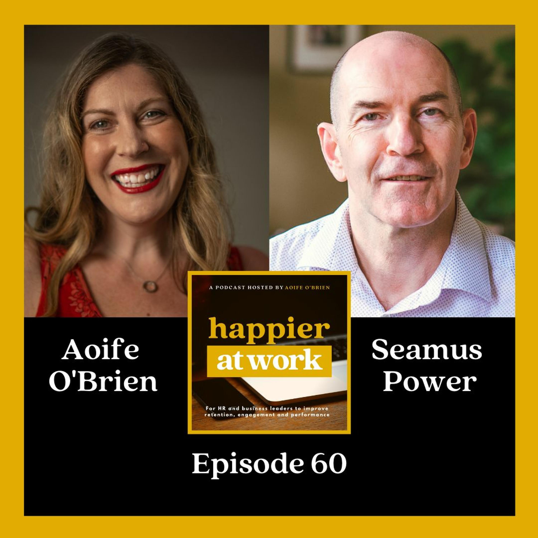 60: Powering health & life harmony with Seamus Power