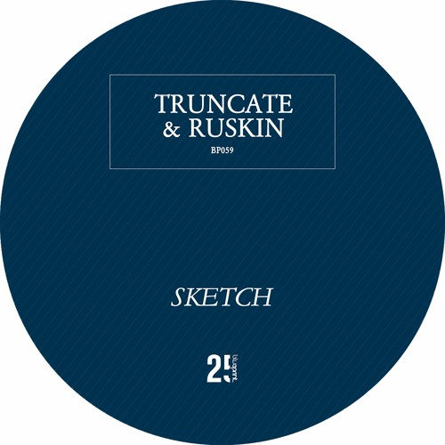 "Premiere: Truncate & Ruskin ""Sketch 2"" - Blueprint"