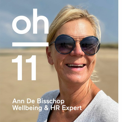 oh #11 | Ann De Bisschop | Wellbeing coach & keynote speaker