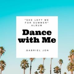 Gabriel Jon - Dance with me [S.L.M.F.S]