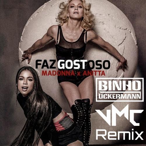 Madonna & Anitta - Faz Gostoso (Binho Uckermann & VMC Remix)