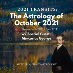 The Astrology Of October 2021 - w/ Special Guest: Mercurius George