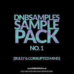 DNBSAMPLES SAMPLE PACK NO. 1 - BULLY & CORRUPTED MIND [FREE DL]