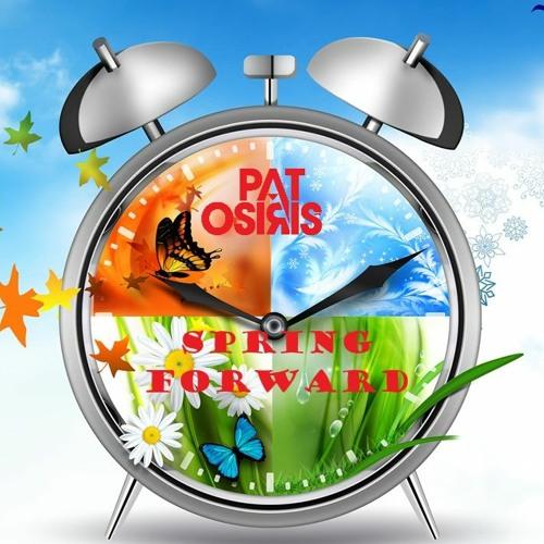 Pat Osiris - Spring Forward - March 2021 Mix